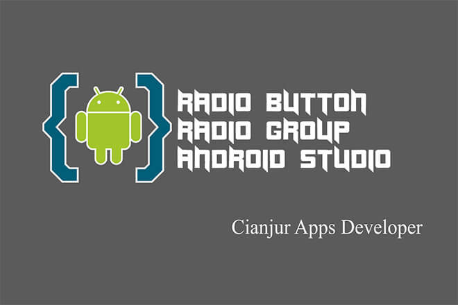 Panduan dasar menggunakan RadioButton & RadioGoup pada android studio, isChecked, boolean, true, false, mutual exclusive, onCheckedChangedListener, java programming, android studio.  Dari WILDAN TECHNO ART.