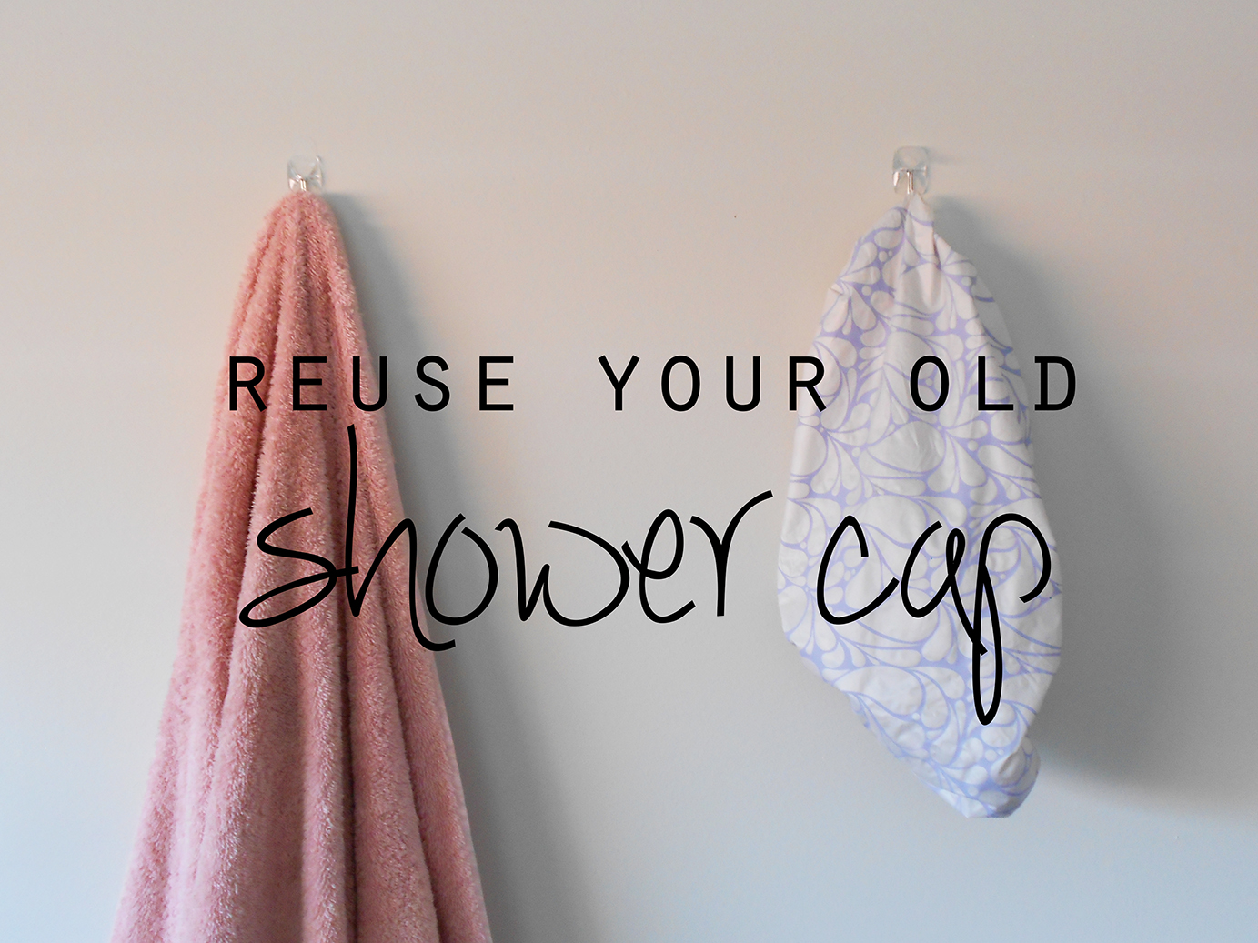 Reuse your old shower cap