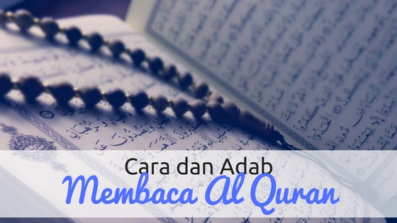 Cara dan Adab Membaca Al Quran
