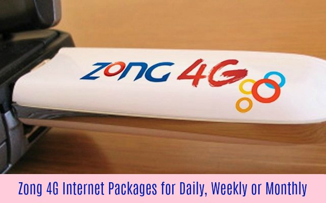 Zong 4G Internet Packages Details for Daily, Weekly or Monthly