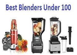 Best Blender Under 100 2019 Best Blender Under 100 in 2019 and Reviews & Buying Guide
