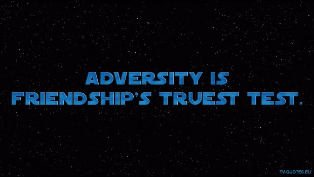 SWTCW - Quote - Adversity is friendship's truest test