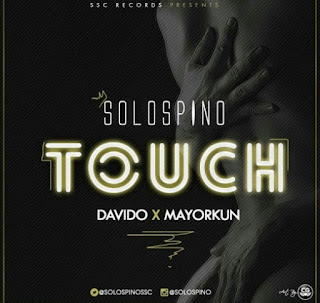 Solospino - Touch (feat. Davido & Mayorkun)
