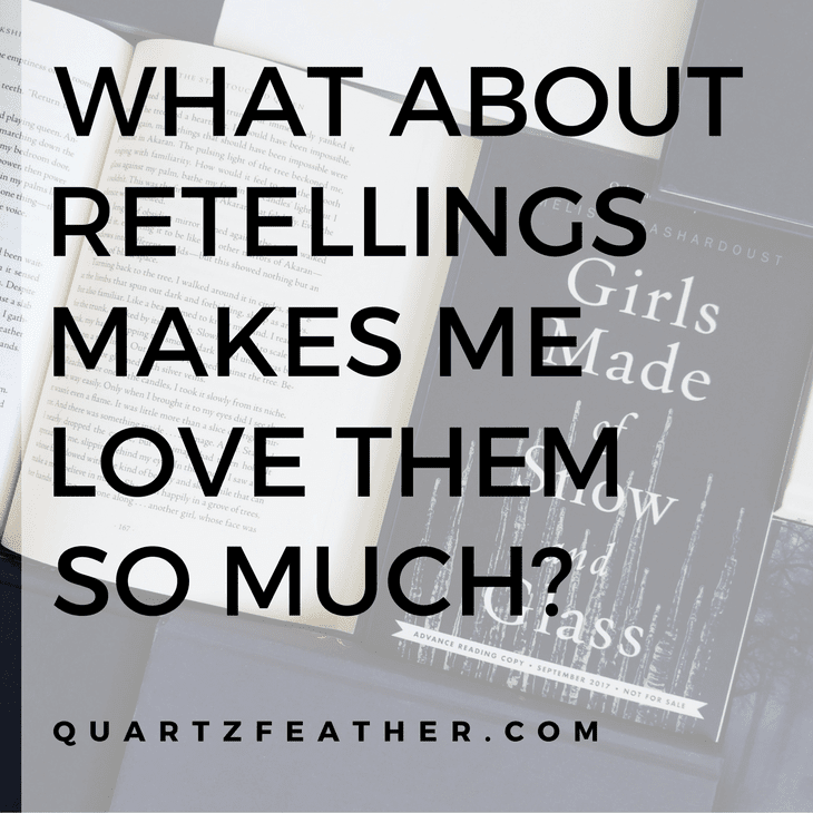 What about Retellings Makes Me Love Them So Much?