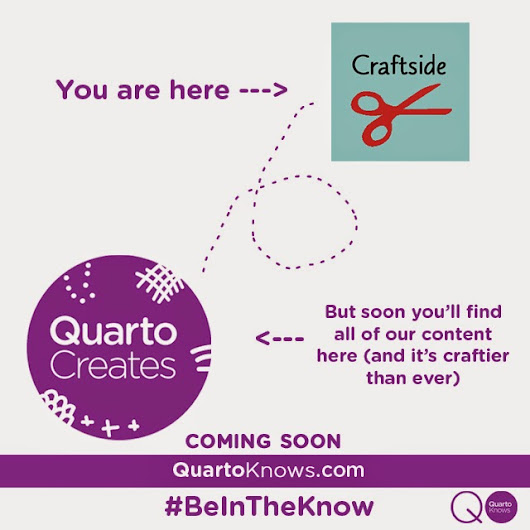 We've Moved! Find Great Crafty Content at Quarto Creates!