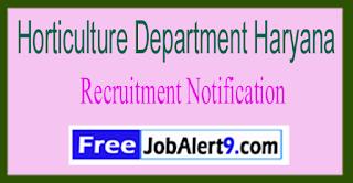 Horticulture Department Haryana Recruitment Notification 2017 Last Date 05-06-2017
