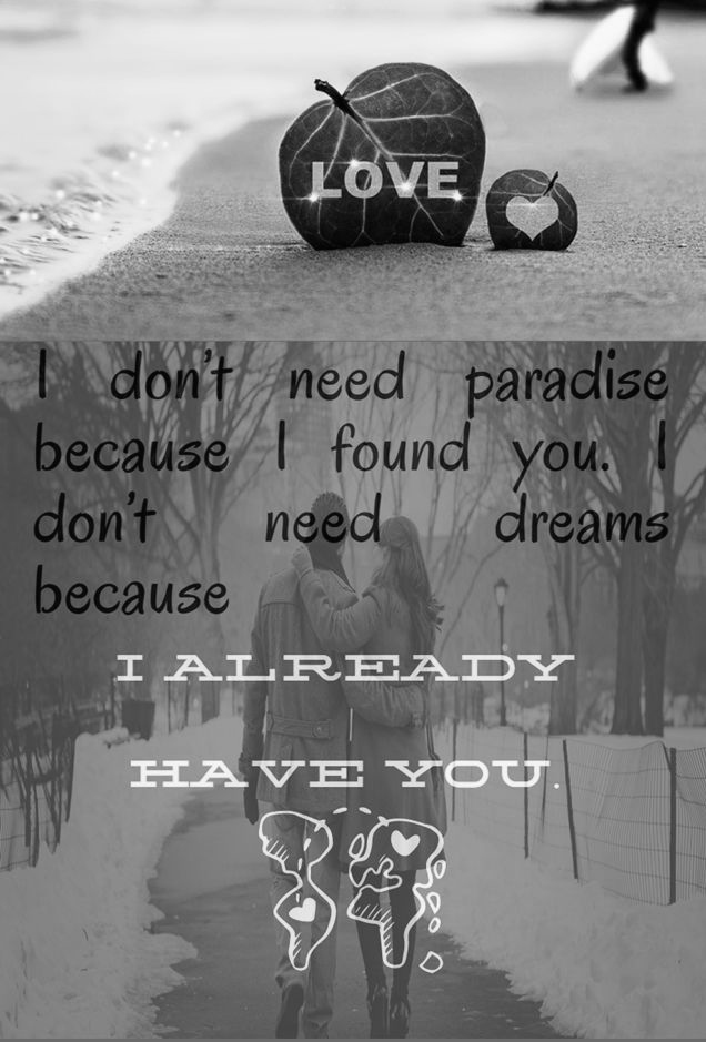 Love Quotes Images, I don't need paradise because I found you