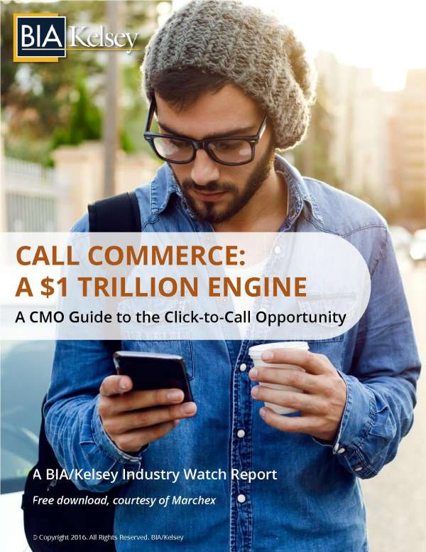 CALL COMMERCE: A $1 TRILLION ENGINE -- A CMO Guide to the Click-to-Call Opportunity
