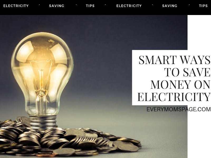 Smart Ways to Save Money on Electricity