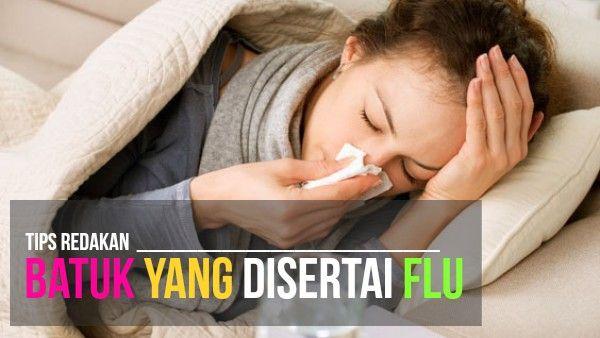 Cara Mengobati Batuk yang Disertai Flu Secara Alami