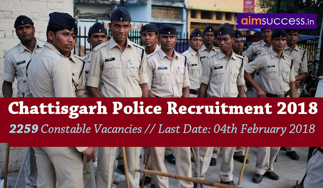 Chattisgarh Police Constable Recruitment 2018 2259 Vacancies