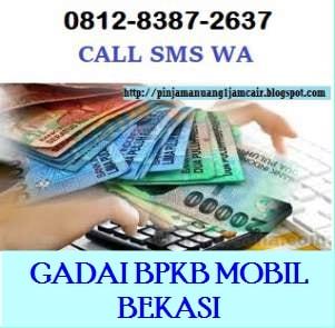Pinjaman Dana Tunai Daerah Bekasi 0812 8387 2637