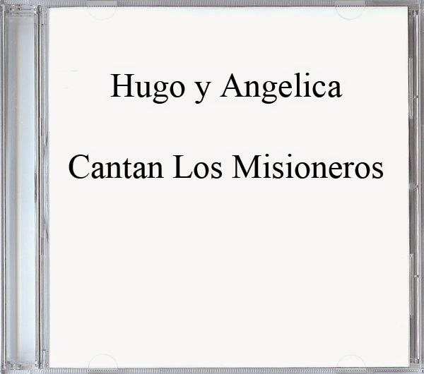 Hugo y Angelica-Cantan Los Misioneros-