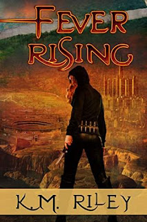 Fever Rising - a dystopian action adventure book promotion services KM Riley