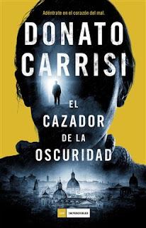 """""""El cazador de la oscuridad"""" de Donato Carrisi"""