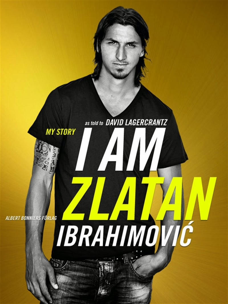 Books For Men Book Reviews: I Am Zlatan Ibrahimović