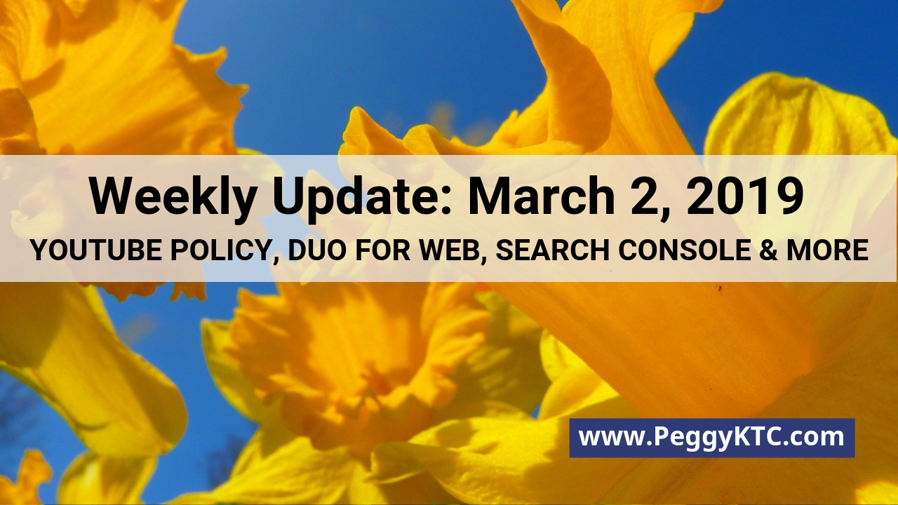 Weekly Update - March 2, 2019: YouTube Policy, Duo for Web