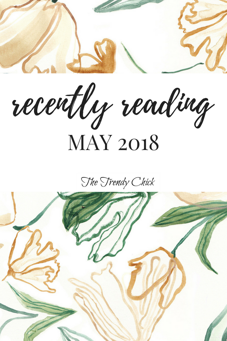 Recently Reading: May 2018