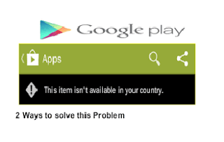 How to Fix apps Not Available in your country On Playstore