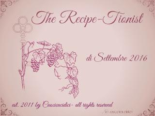http://www.cuocicucidici.com/2016/08/the-recipe-tionist-di-settembre-e.html