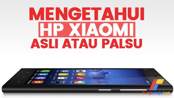 Cara Terbaru Cek HP Xiaomi Asli atau Palsu