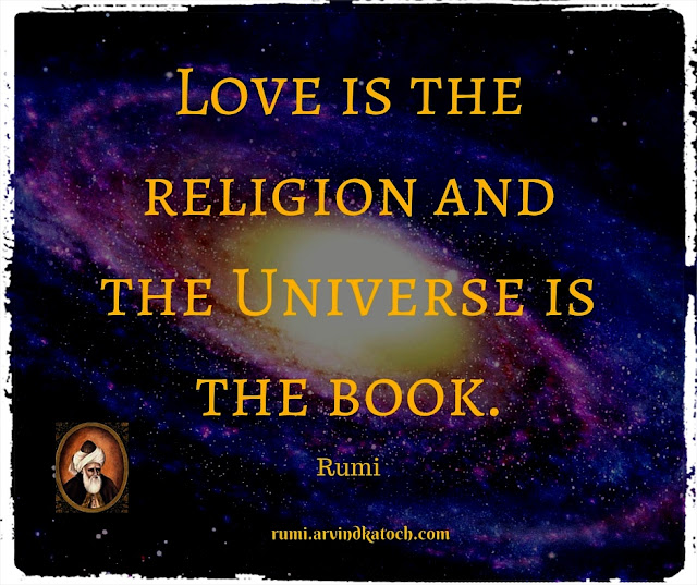 Rumi Quote, Meaning, Love, religion, Universe, book, Rumi,