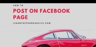 How do I post on a Page and who can see it on Facebook?