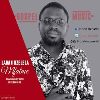 Laban Nzelela - MFALME