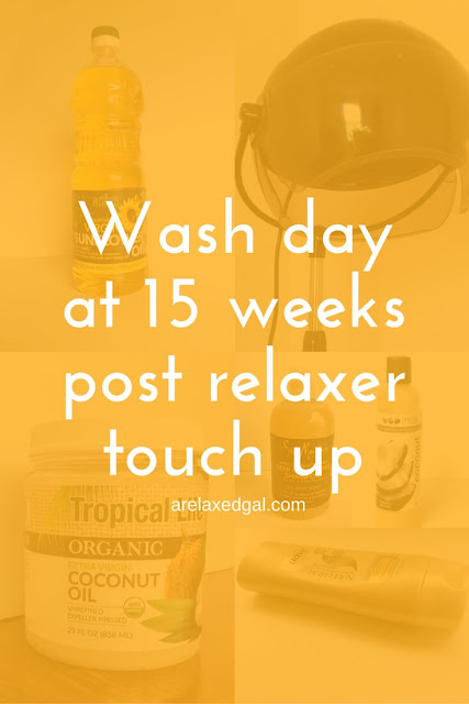 My relaxer stretch is almost over. See how I prepare for my second touch up of the year at 15 weeks post. | arelaxedgal.com