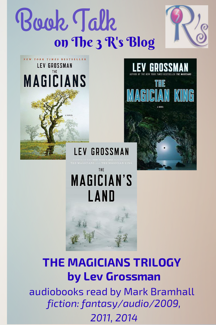 Book Talk: THE MAGICIANS Trilogy, The 3 Rs Blog