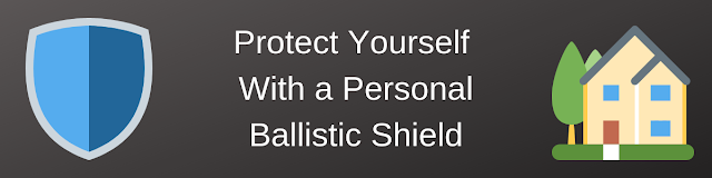 Protect Yourself With a Personal Ballistic Shield