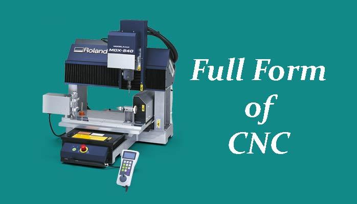 CNC Full form in Hindi - सीएनसी क्या होती है?
