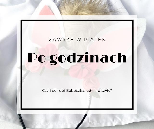 """""""Po godzinach..."""" czyli Babeczka zrobiła królika! - DIY"""