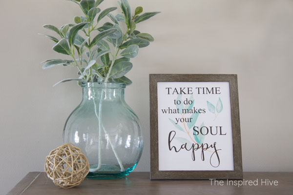 Cute farmhouse style watercolor print! Download free printable eucalyptus wall art! Quote- Take time to do what makes your soul happy.