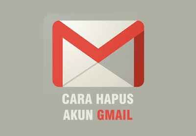 menghapus akun google atau akun gmail