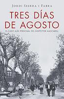 LIBRO - Tres Días De Agosto Serie : Inspector Mascarell 7 Jordi Sierra i Fabra (Plaza & Janes - 10 marzo 2016) NOVELA NEGRA | Edición papel & digital ebook kindle Comprar en Amazon España