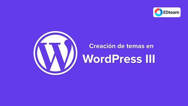 Curso Mega Creación de temas en Wordpress III (EDTeam)