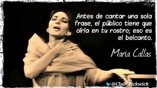 Letras Prestadas Club Pickwick María Callas Mirada De Diva