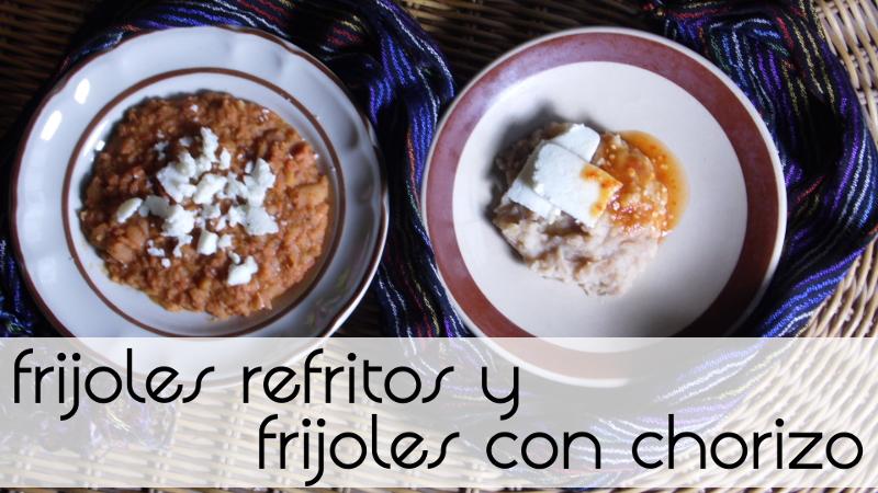 Frijoles refritos y frijoles con chorizo