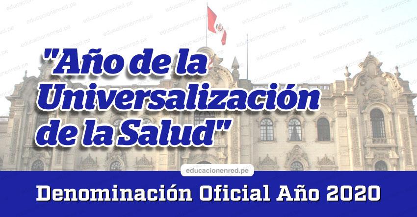 DENOMINACIÓN OFICIAL 2020: «Año de la Universalización de la Salud»