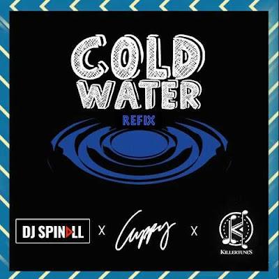 JPEG: Dj Spinall, Dj Cuppy & Killertunes – Cold Water (Refix)