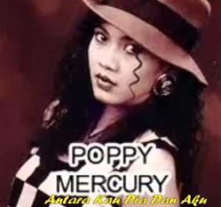 Poppy Mercury Antara Kau Dia Dan Aku Mp3