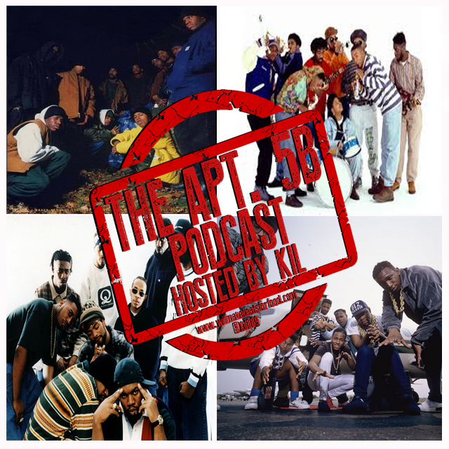 Apt. 5B Podcast Hosted by Kil: Clans, Posses, Crews & Clicks...Who's The Dopest Hip Hop Crews EVER?!?!?