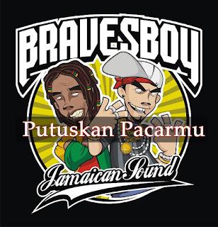 Bravesboy Putuskan Pacarmu
