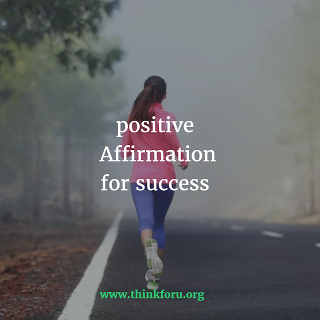 positive Affirmation for success,positive hearing, positive thinking  5.positive attitude in own work and ethics 1.positive habit 3.positive watching 4.positive  hearing,