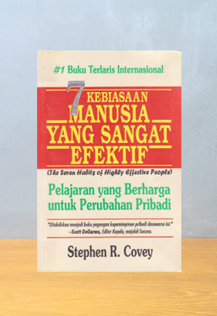 7 KEBIASAAN MANUSIA YANG SANGAT EFEKTIF, Stephen R Covey
