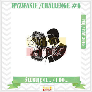 http://lemonadestamps.blogspot.com/2016/05/wyzwanie-6-slubuje-ci-challenge-6-i-do.html