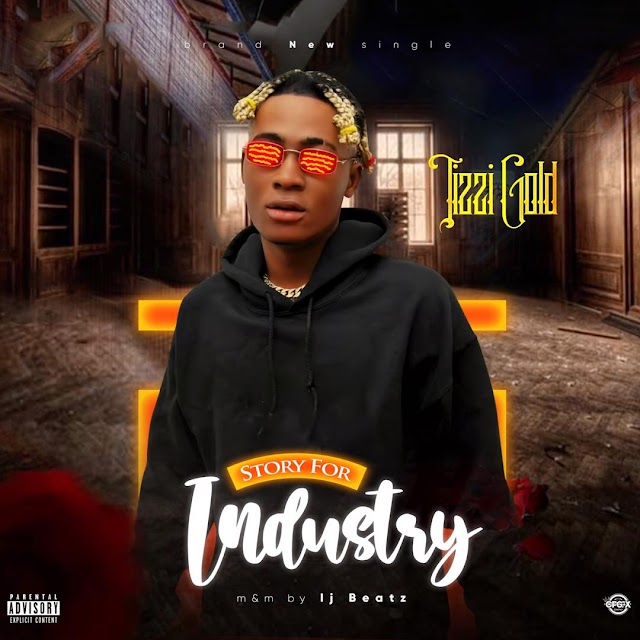 MUSIC: Tizzi Gold - Story For Industry
