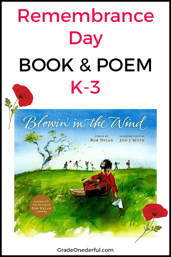 "Children's book ""Blowin in the Wind"" by Bob Dylan. I also have some poppy booklets for first graders to practice their printing. Perfect for Remembrance Day or Veterans Day. #gradeonederful #remembranceday #veteransday #booksforkids #poppypoem #remembrancedaypoem"