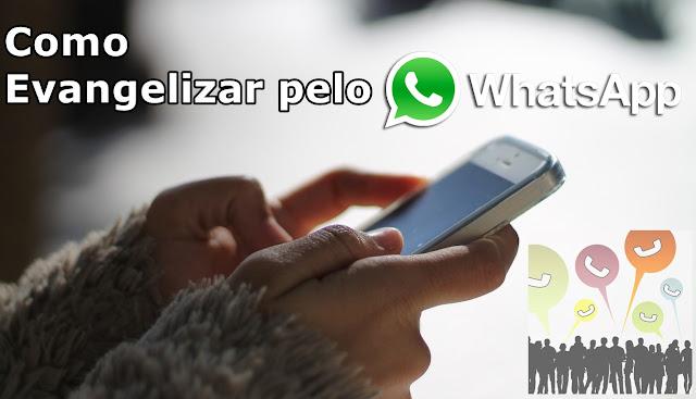 Como evangelizar pelo whatsapp